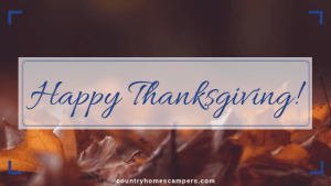 Happy Thanksgiving from Country Homes Campers